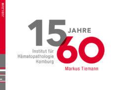 15 jahre hämatopathologie hamburg und 60 jahre markus tiemann